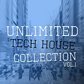 Unlimited Tech House Collection, Vol. 1 von Various Artists