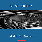 Make Me Sweat de Gene Krupa