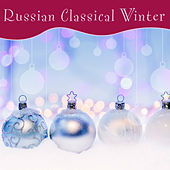 Russian Classical Winter by Various Artists