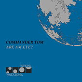Are Am Eye? by Commander Tom