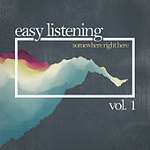 Easy Listening - somewhere right here, Vol. 1 by Various Artists