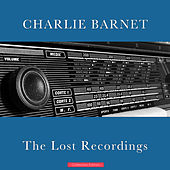 The Lost Recordings von Charlie Barnet