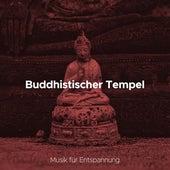 Buddhistischer Tempel: Musik für Entspannung und Buddhismus von Various Artists