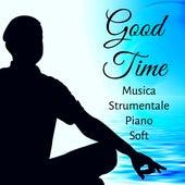 Good Time - Musica Strumentale Piano Soft Rilassante per Dolce Pausa Tecniche di Meditazione Dormire Benessere by Winter Solstice