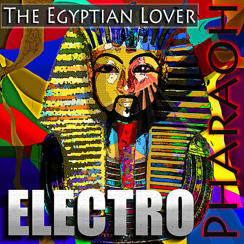 Electro Pharaoh by The Egyptian Lover