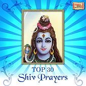 Top 30 Shiv Prayers by Various Artists