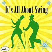 It's All About Swing, Vol. 5 by Various Artists