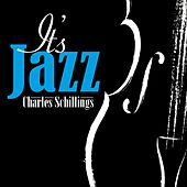 It's Jazz by Charles Schillings