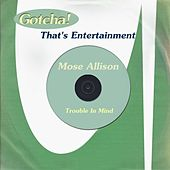 Trouble in Mind (That's Entertainment) de Mose Allison