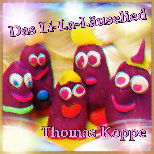 Das Li-La-Läuselied von Thomas Koppe