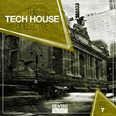 The Tech House Collective, Vol. 7 by Various Artists