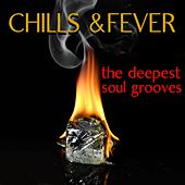 Chills & Fever: The Deepest Soul Grooves von Various Artists