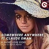 A Short Love Story (Vijay & Sofia Remix) by Somewhere Anywhere