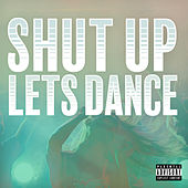 Shut Up Lets Dance von Various Artists
