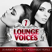 Lounge Voices, Vol. 7 (20 Ambient, Chill out, Downbeat Pearls) by Various Artists
