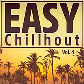 Easy Chillout, Vol. 4 by Various Artists