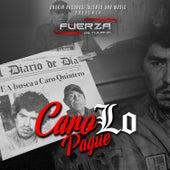Caro Lo Pague by Fuerza De Tijuana