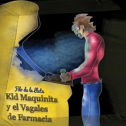 Kid Maquinita y el Vagales de Farmacia by Filo de la Llata
