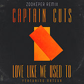 Love Like We Used To (Zookëper Remix) de Captain Cuts