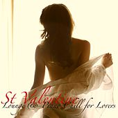 St Valentine Lounge and Piano Chill for Lovers by Various Artists