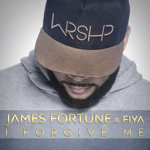 I Forgive Me - Single by James Fortune & Fiya