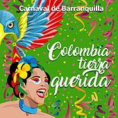 Carnaval de Barranquilla: Colombia Tierra Querida de Various Artists