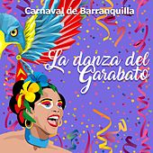 Carnaval de Barranquilla: La Danza del Garabato by Various Artists