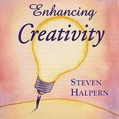 Enhancing Creativity - Beautiful Music Plus Subliminal Suggestions von Steven Halpern