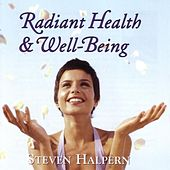 Radiant Health & Well-Being von Steven Halpern