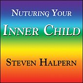 Nurturing Your Inner Child - With Subliminal Affirmations von Various Artists