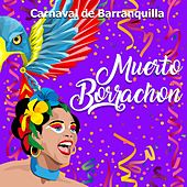 Carnaval de Barranquilla: Muerto Borrachón by Various Artists