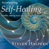 Accelerating Self-Healing von Steven Halpern