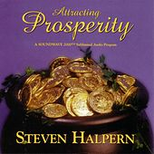 Attracting Prosperity - Beautiful Music Plus Subliminal Suggestions von Steven Halpern