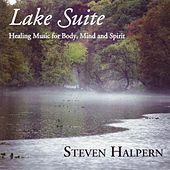 Lake Suite - Inner Peace Music & Nature Series Vol. 3 von Steven Halpern