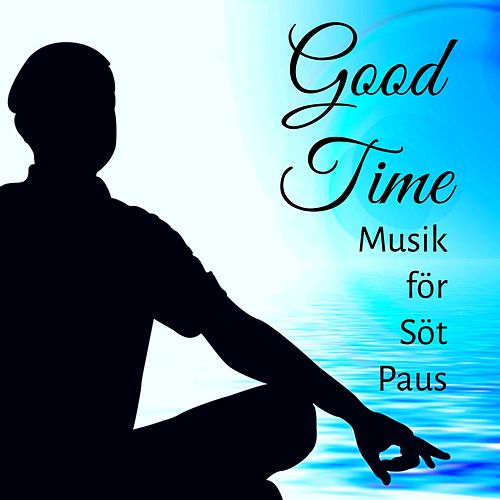 Good Time - Piano Instrumental Avslappnande Lugn Musik för Söt Paus Meditationstekniker Hälsa och Välbefinnande by Winter Solstice