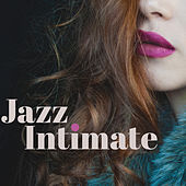 Jazz Intimate – Mellow Sounds of Romantic Jazz, Relax Evening, Wine Bar Music by Unspecified