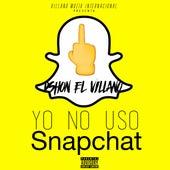 Yo No Uso Snapchat de D'Shon El Villano