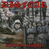 Everyday slaughter by Disfear