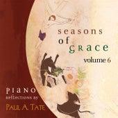 Seasons of Grace, Vol. 6 by Paul A. Tate
