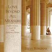 Love Beyond All Measure by Stephen Petrunak
