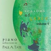 Seasons of Grace, Vol. 4 by Paul A. Tate