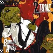 Bombs Away by 2 Tone Lizard Kings