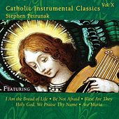 Catholic Classics, Vol. 10 by Stephen Petrunak