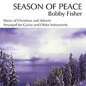 Bobby Fisher: Season of Peace by Bobby Fisher