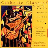 Catholic Classics, Vol. 7: African American Sacred Songs by Various Artists
