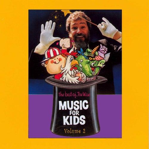 Music for Kids: Best of Joe Wise, Vol. 2 by Joe Wise