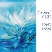 Creating God by David Haas