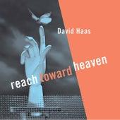Reach toward Heaven by David Haas