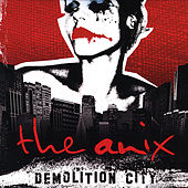 Demolition City by The Anix