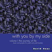 With You by My Side, Vol. 1: The Journey of Life by David Haas